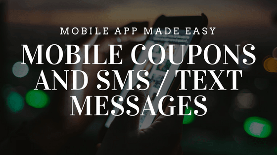 Mobile Coupons and SMS/Text Messages
