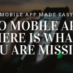 No Mobile App Here Is What You Are Missing